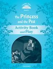 Classic Tales Second Edition Level 1 The Princess And The Pea Activity Book & Play