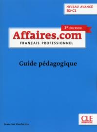 Affaires.com - Niveau avancé B2-C1 - Guide pédagogique - 3ème édition