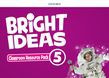 Bright Ideas Level 5 Classroom Resource Pack