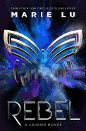 Rebel: A Legend Novel ( Legend #4 )