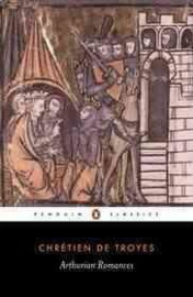Arthurian Romances (Chretien Troyes)