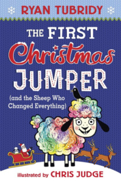 The First Christmas Jumper And The Sheep Who Changed Everything (Ryan Tubridy, Chris Judge)
