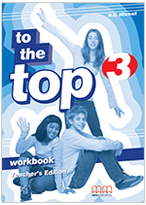To The Top 3 Workbook Teacher 's Edition
