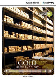 Gold: Greed and Glory