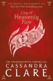 The Mortal Instruments 6: City Of Heavenly Fire Adult Edition (Cassandra Clare)