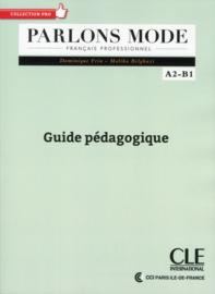 Parlons mode - Niveaux A2/B1 - Guide pédagogique
