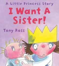 I Want a Sister! (Little Princess) (Tony Ross) Paperback / softback