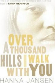 Over a Thousand Hills, I Walk with You (Hanna Jansen) Paperback / softback