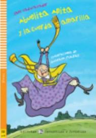 Abuelita Anita Y La Cuerda Amarilla + Downloadable Multimedia