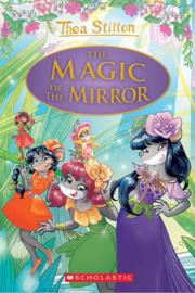 The Magic of the Mirror (Thea Stilton: Special Edition #9)