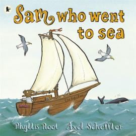 Sam Who Went To Sea (Phyllis Root, Axel Scheffler)