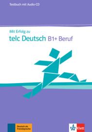 Mit Erfolg zu telc Deutsch B1+ Beruf Testbuch + Audio-CD