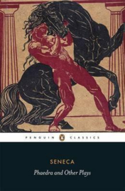 Phaedra And Other Plays (Seneca)