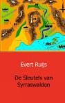 De Sleutels van Syrraswaldon (Evert Ruijs) (Paperback / softback)