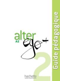 Alter ego + 2 A2 - Guide pédagogique
