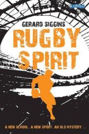 Rugby Spirit A new school, a new sport, an old mystery... (Gerard Siggins)