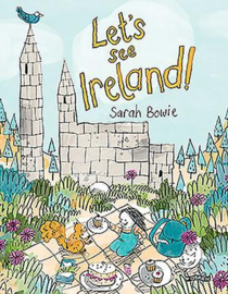 Let's See Ireland! (Sarah Bowie)