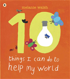 Ten Things I Can Do To Help My World (Melanie Walsh)