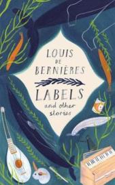 Labels And Other Stories (Louis De Bernieres)