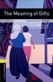 Oxford Bookworms Library Level 1: The Meaning Of Gifts: Stories From Turkey