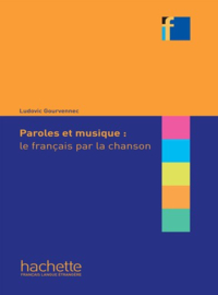Paroles et musique : le français par la chanson