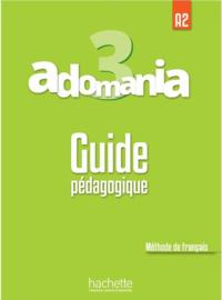 Adomania 3 A2 - Guide pédagogique