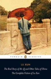 The Real Story Of Ah-q And Other Tales Of China (Lu Xun)
