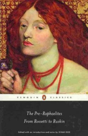 The Pre-raphaelites: From Rossetti To Ruskin (Dinah Roe)