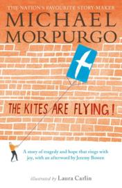 The Kites Are Flying! (Michael Morpurgo, Laura Carlin)