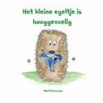 Het kleine egeltje is hooggevoelig (Marit Goessens) (Paperback / softback)