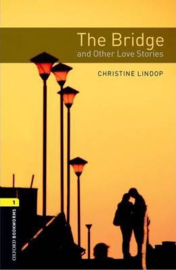 Oxford Bookworms Library: Level 1:: The Bridge and Other Love Stories audio CD pack