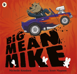 Big Mean Mike (Michelle Knudsen, Scott Magoon)
