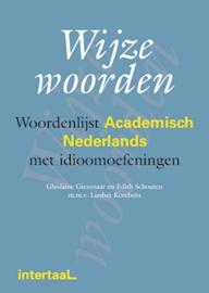 Wijze woorden: Woordenlijst Academisch Nederlands met idioomoefeningen