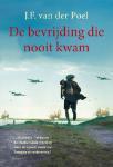 De bevrijding die nooit kwam (J.F. van der Poel)