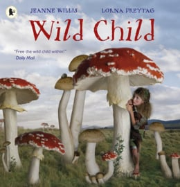 Wild Child (Jeanne Willis, Lorna Freytag)