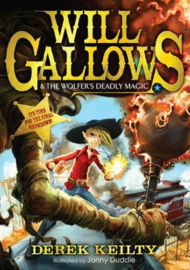 Will Gallows and the Wolfer's Deadly Magic (Derek Keilty) Paperback / softback