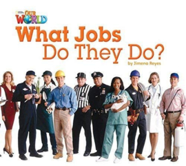Our World 2 What Jobs Do They Do? Reader