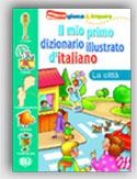 Il Mio Primo Diz. Illustrato D'italiano - La Città