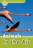 Oxford Read And Discover Level 3 Animals In The Air