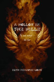 A Hollow in the Hills Try to outrun the fear (Ruth Frances Long)