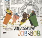 Vuilnisvarkens Job & Bob (Tjibbe Veldkamp)