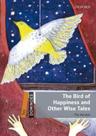 Dominoes Two The Bird Of Happiness And Other Wise Tales Audio Pack