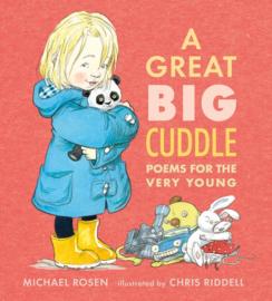 A Great Big Cuddle (Michael Rosen, Chris Riddell)