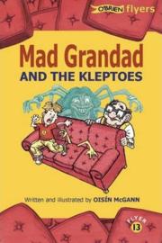 Mad Grandad and the Kleptoes (Oisín McGann)