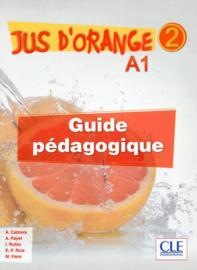 Jus dorange 2 - Niveau A1.2 - Guide pédagogique