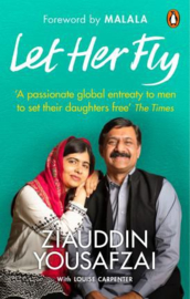 Let Her Fly (Louise  Carpenter  Ziauddin Yousafzai)