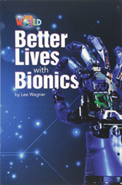 Our World 6 Better Lives With Bionics Reader