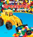 Hoe wordt speelgoed gemaakt? (John Malam)