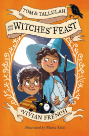 Tom & Tallulah And The Witches' Feast (Vivian French, Marta Kissi)