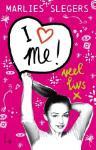 I love me (Marlies Slegers)